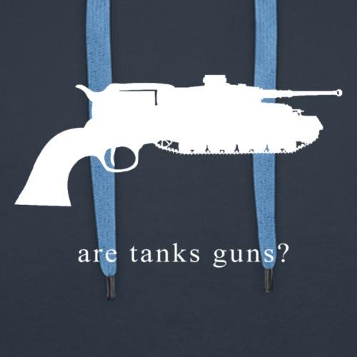 are guns tanks? - Men's Premium Hoodie