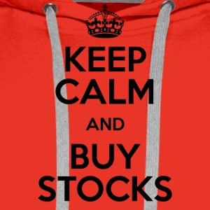 KEEP CALM AND BUY STOCKS - Männer Premium Hoodie