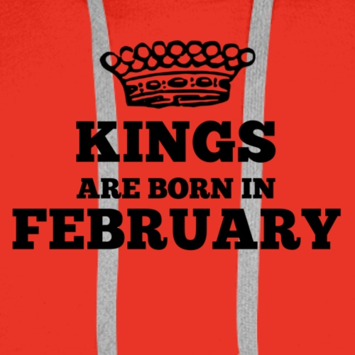 Kings are born in february - Männer Premium Hoodie