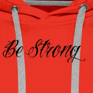 Be_Strong_ - Premiumluvtröja herr