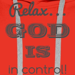 Relax God is in control - Männer Premium Hoodie