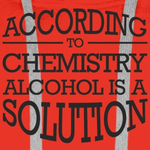 Chemist / Chemistry: According to Chemistry, Alcohol - Men's Premium Hoodie