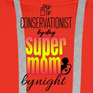 Conservationist by day and super mom by night - Männer Premium Hoodie