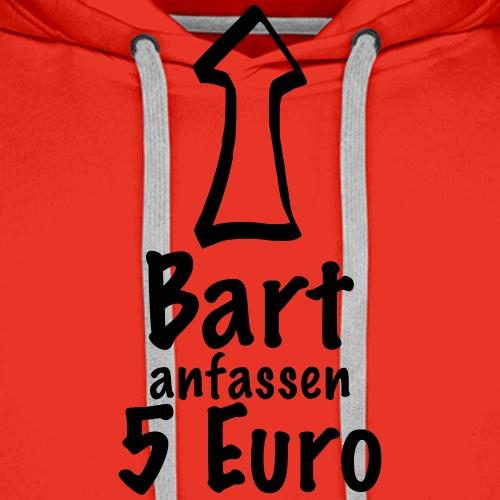 Bart anfassen - 5 Euro - Männer Premium Hoodie
