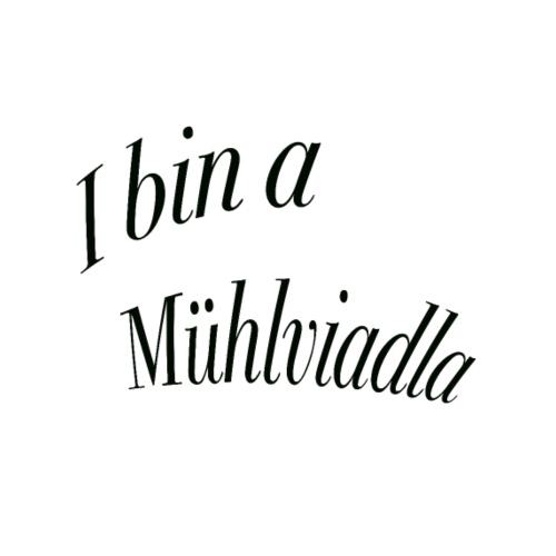 I bin a Mühlviadla