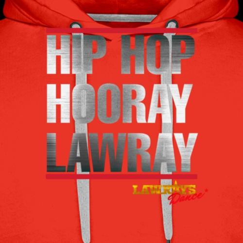 HIP HOP HOORAY LAWRAY - Männer Premium Hoodie