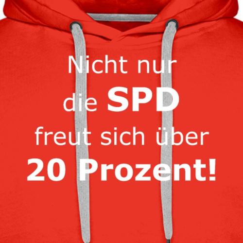 Nicht nur die SPD freut sich über 20 Prozent! - Männer Premium Hoodie