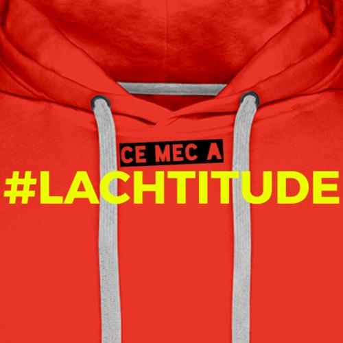 Ce mec a #LACHTITUDE - Rouge - Sweat-shirt à capuche Premium pour hommes