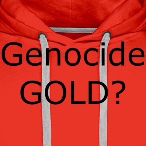 GENOCIDE GOLD - Men's Premium Hoodie