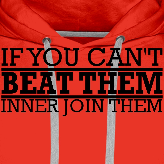 If You can't beat them, inner join them