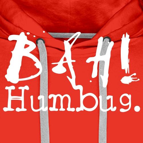 Bah! Humbug. - Männer Premium Hoodie