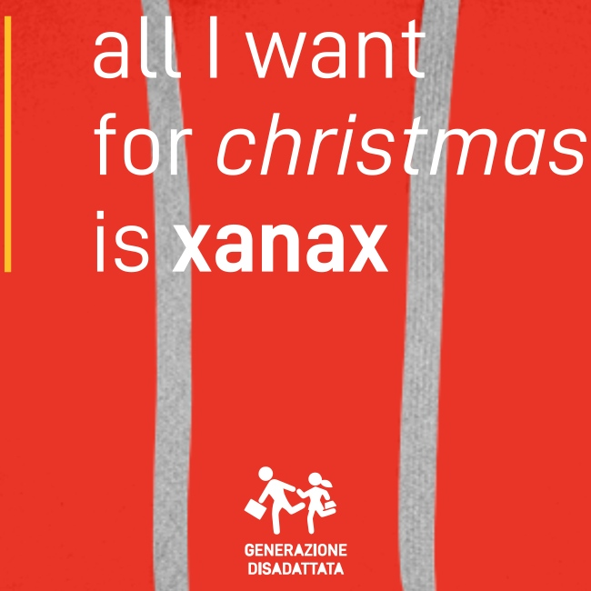 All I want for christmas is xanax