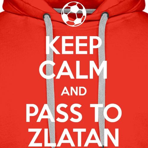 KEEP CALM and PASS TO ZLATAN - Sweat-shirt à capuche Premium pour hommes