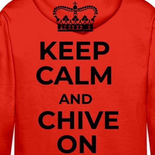 KEEP CALM AND CHIVE ON - Sweat-shirt à capuche Premium pour hommes