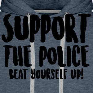 Support the police - Beat yourself up! - Men's Premium Hoodie