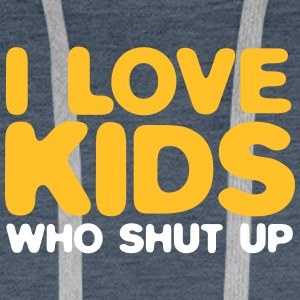 I Love Children Who Shut Up! - Men's Premium Hoodie