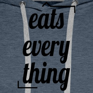 Eats everything - Männer Premium Hoodie