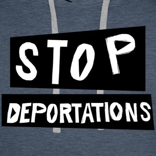 Stop deportations! - Men's Premium Hoodie