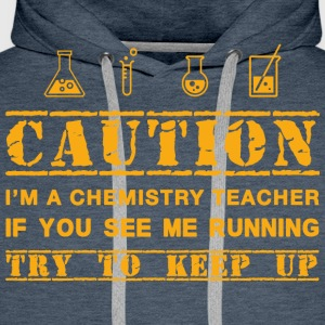 Warning: chemistry teacher - Men's Premium Hoodie