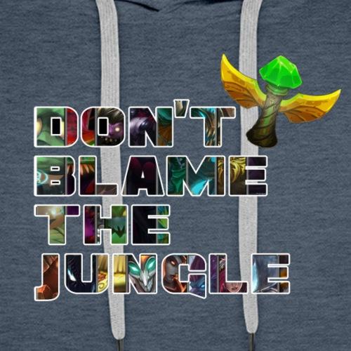 don't blame the jungle - Sudadera con capucha premium para hombre