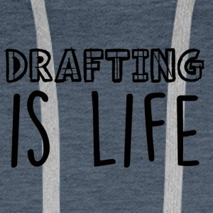 Architect / Architecture: Drafting Is Life - Men's Premium Hoodie