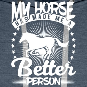 my horse has made me a better person - Men's Premium Hoodie