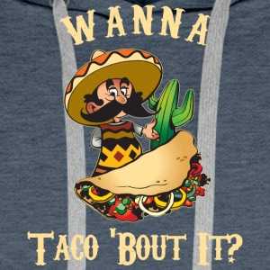 Taco Funny Wanna Taco About It - Premium hettegenser for menn
