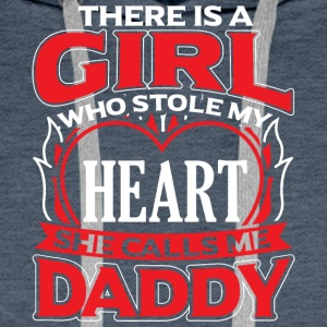 DADDY - THERE IS A GIRL WHO STOLE MY HEART - Men's Premium Hoodie