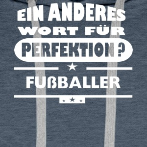 Footballer Other word for perfection - Men's Premium Hoodie