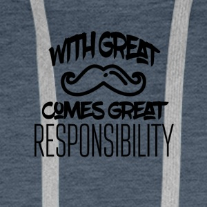With great mustache comes great responsibility - Men's Premium Hoodie