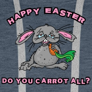 Happy Easter Do You Carrot All - Men's Premium Hoodie