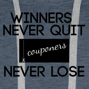 Couponing / Gifts: Winners never quit, couponers - Men's Premium Hoodie