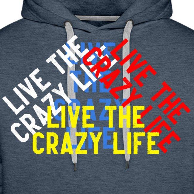 LIVE THE CRAZY LIFE