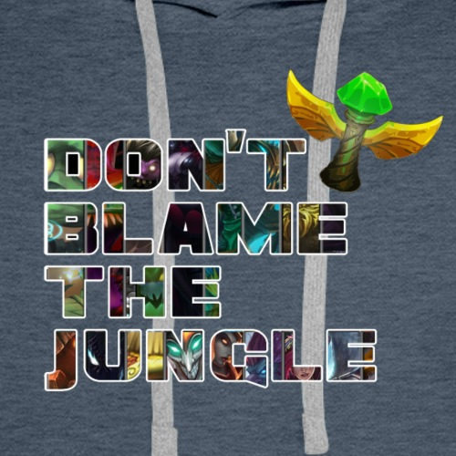 don't blame the jungle - Sudadera con capucha premium para hombre