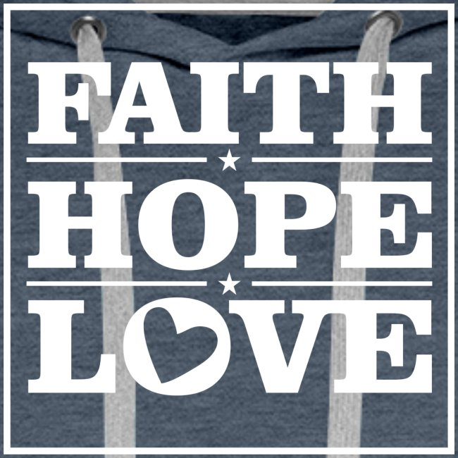 FAITH HOPE LOVE / FE ESPERANZA AMOR