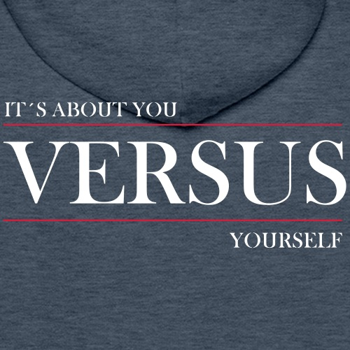 its about you versus yourself - Männer Premium Hoodie