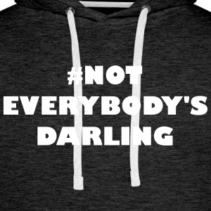 Not Everybodys Darling - Männer Premium Hoodie