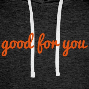 good for you - Männer Premium Hoodie
