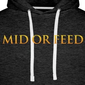 Mid or feed - Men's Premium Hoodie
