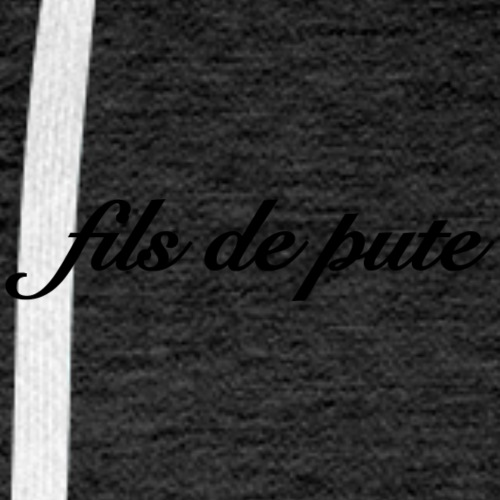 fils de pute - Sweat-shirt à capuche Premium pour hommes