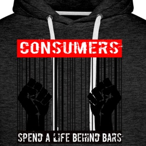 Consumers spend a life behind bars - Men's Premium Hoodie