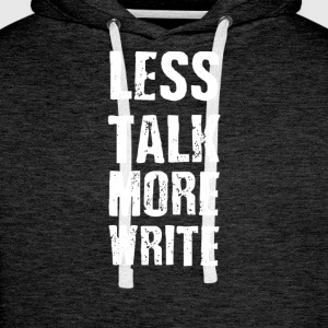 less-talk-more-write - Männer Premium Hoodie