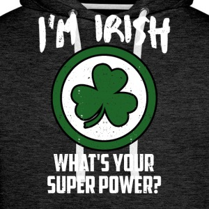 I AM IRE - WHAT IS YOUR SUPER POWER ?! - Men's Premium Hoodie