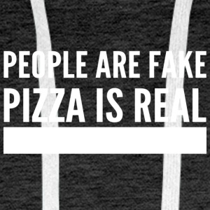 People are fake pizza is real - Men's Premium Hoodie