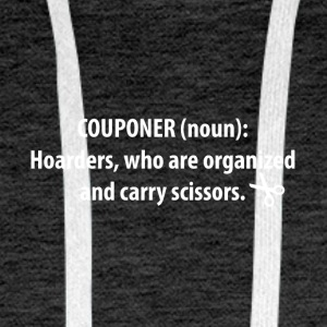 Couponing / Gifts: Couponer (noun): Hoarders ... - Men's Premium Hoodie