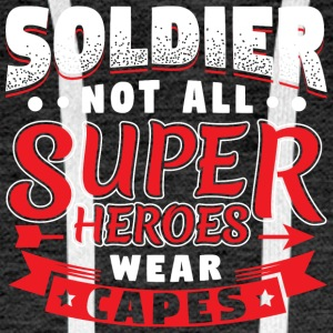 NOT ALL SUPERHEROES WEAR CAPS - SOLDIER - Men's Premium Hoodie