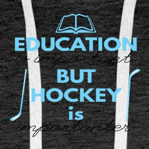 Hockey: Education is important but hockey is - Men's Premium Hoodie