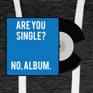 Single: Er du singel? Nei, album. - Premium hettegenser for menn