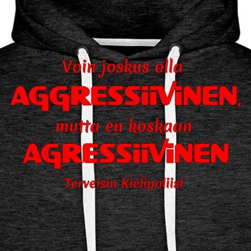 Aggressivinen kielipoliisi - Miesten premium-huppari