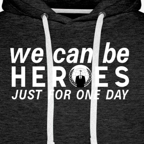 Anonymous Heroes, just for one day - Sweat-shirt à capuche Premium pour hommes